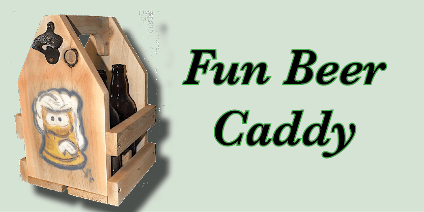 Fun Beer Caddy, Craft Beer, Beer caddies, hand-carved and hand-painted, garden art, deck, art